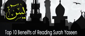 top 10 benefits of reading surah e yaseen