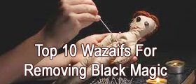 top 10 wazaifs for removing black magic effects