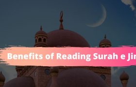 Benefits of Reading Surah e Jin